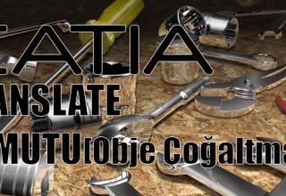 catia_translate_komutu_obje_cogaltma