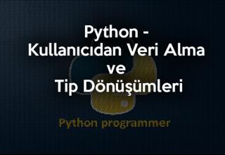 python_kullanicidan_veri_alma_ve_tip_donusumleri
